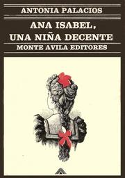 Cover of: Ana Isabel, una niña decente by Antonia Palacios