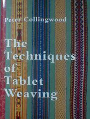 Cover of: The techniques of tablet weaving