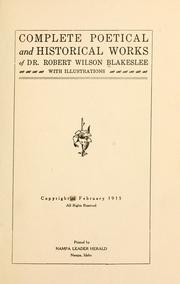 Cover of: Complete poetical and historical works of Dr. Robert Wilson Blakeslee ... | Robert Wilson Blakeslee