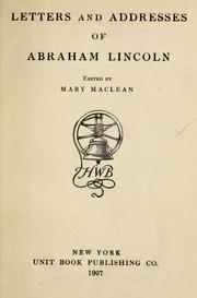 Cover of: Letters and addresses of Abraham Lincoln | Abraham Lincoln
