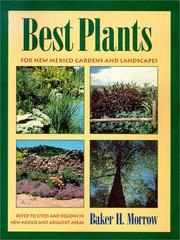 Cover of: Best plants for New Mexico gardens and landscapes | Baker H. Morrow
