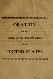 Cover of: An oration on the rise and progress of the United States of America, to the present crisis; and on the duties of the citizens