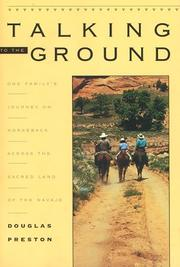 Cover of: Talking to the ground: one family's journey on horseback across the sacred land of the Navajo