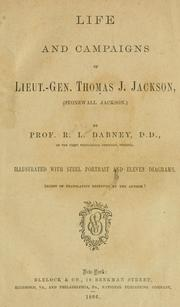 Cover of: Life and campaigns of Lieut.-Gen. Thomas J. Jackson, (Stonewall Jackson)