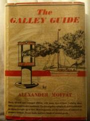 Cover of: The galley guide | Alexander White Moffat
