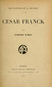 Cover of: César Franck: a translation from the French of Vincent d'Indy