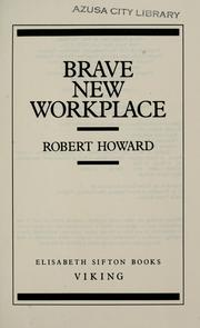 Cover of: Brave new workplace | Howard, Robert