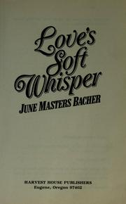 Love's Soft Whisper by June Masters Bacher