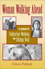 Cover of: Woman walking ahead: in search of Catherine Weldon and Sitting Bull
