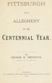 Cover of: Pittsburgh and Allegheny in the centennial year by George H. Thurston
