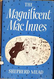 Cover of: The Magnificent MacInnes. | Shepherd Mead