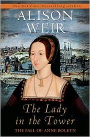 Cover of: The lady in the tower: the fall of Anne Boleyn