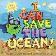Cover of: I Can Save the Ocean!: The Little Green Monster Cleans Up the Beach