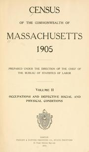Cover of: Census of the commonwealth of Massachusetts, 1905. | Massachusetts. Bureau of Statistics of Labor.