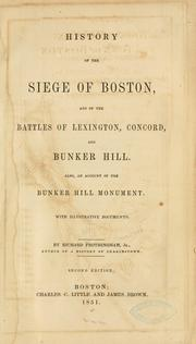History of the siege of Boston, and of the battles of Lexington, Concord, and Bunker Hill by Frothingham, Richard