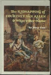 Cover of: The kidnapping of Courtney Van Allen & what's her name | Joyce Cool