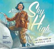 Cover of: Sky high: the true story of Maggie Gee