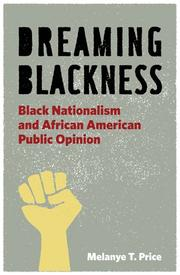Cover of: Dreaming blackness | Melanye T. Price
