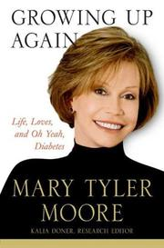 Growing up again by Mary Tyler Moore