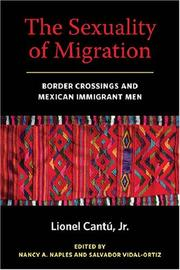 Cover of: sexuality of migration | Lionel CantuМЃ