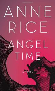 Cover of: Angel time | Anne Rice
