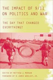 Cover of: The impact of 9/11 on politics and war | edited by Matthew J. Morgan ; with a foreword by R. James Woolsey, Jr.