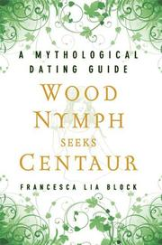 Cover of: Wood nymph seeks centaur: a mythological dating guide
