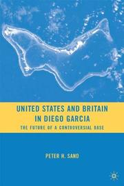 Cover of: United States and Britain in Diego Garcia: military presence, rendition, and global climate change