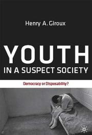 Cover of: Youth in a suspect society: democracy or disposability?