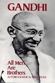 Cover of: All men are brothers: life and thoughts of Mahatma Gandhi as told in his own words.