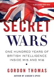 Cover of: Secret wars: One Hundred Years of British Intelligence Inside MI5 and MI6