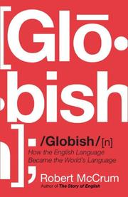 Cover of: GLOBISH: How the English Language Became the World's Language