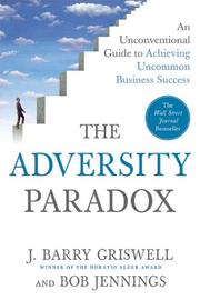 Cover of: The Adversity Paradox: an unconventional guide to achieving uncommon business success