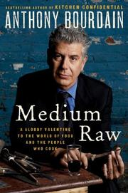 Cover of: Medium Raw: A Bloody Valentine to the World of Food and the People Who Cook