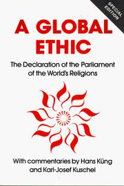 A Global Ethic by Parliament of the World's Religions (1993 Chicago, Ill.), Hans Kung