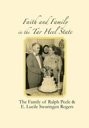 Cover of: Faith and Family in the Tar Heel State: The Family of Ralph Peele & E. Lucile Swaringen Rogers