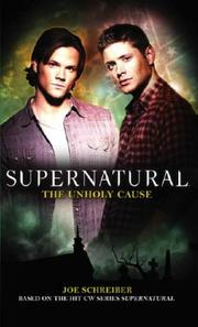 Cover of: Supernatural: The Unholy Cause