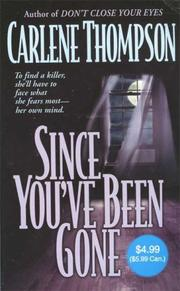 Cover of: Since You've Been Gone | Carlene Thompson