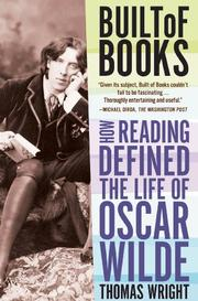 Cover of: Built of Books: How Reading Defined the Life of Oscar Wilde