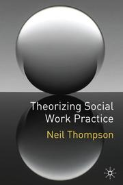 Cover of: Theorizing Social Work Practice