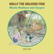 Cover of: Wally the Walking Fish: Meets Madison and Cooper