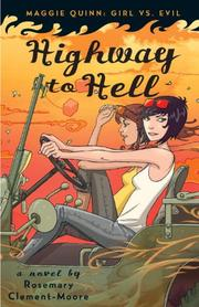 Cover of: Highway to Hell (Maggie Quinn: Girl Vs Evil)