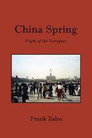 Cover of: China Spring: Flight of the Foreigner
