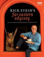 Cover of: Rick Stein's Far Eastern Odyssey: 150 New Recipes Evoking the Flavours of the Far East