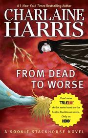 Cover of: From Dead to Worse (Original MM Art) (Sookie Stackhouse/True Blood)