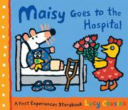 Cover of: Maisy Goes to the Hospital: A Maisy First Experience Book