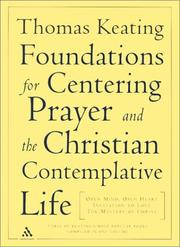 Cover of: Foundations for centering prayer and the Christian contemplative life: Open mind, open heart ; Invitation to love ; The mystery of Christ
