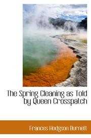 Cover of: The Spring Cleaning as Told by Queen Crosspatch