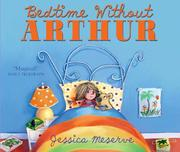 Cover of: Bedtime Without Arthur | Jessica Meserve