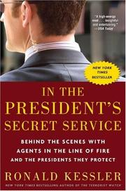Cover of: In the President's Secret Service: Behind the Scenes with Agents in the Line of Fire and the Presidents They Protect